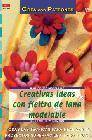 Creativas ideas con fieltro de lana modelable: todas las tecnicas para realizar 62 proyectos superfaciles paso a paso (serie fieltro modelable)